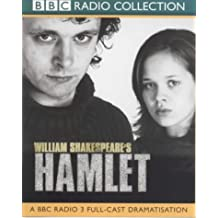 Hamlet: A BBC Radio 3 Full-cast Dramatisation. Starring Michael Sheen & Cast (BBC Radio Collection)