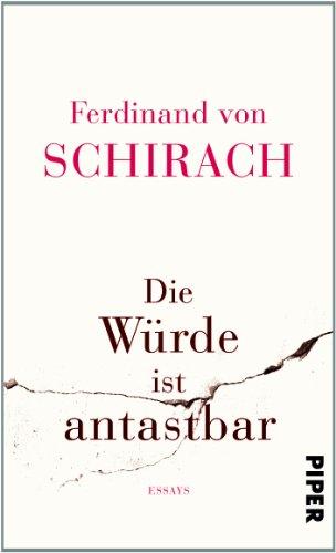 Buchseite und Rezensionen zu 'Die Würde ist antastbar: Essays' von Ferdinand von Schirach
