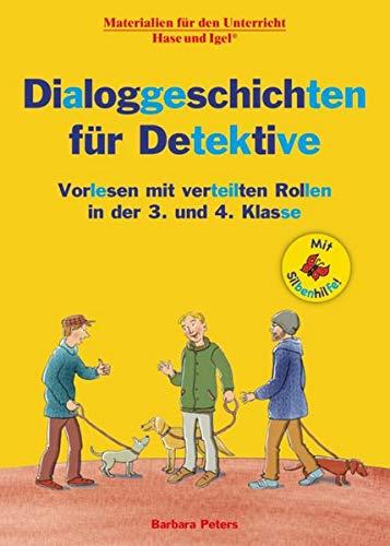 Dialoggeschichten für Detektive / Silbenhilfe: Vorlesen mit verteilten Rollen in der 3. und 4. Klasse (Lesen lernen mit der Silbenhilfe)