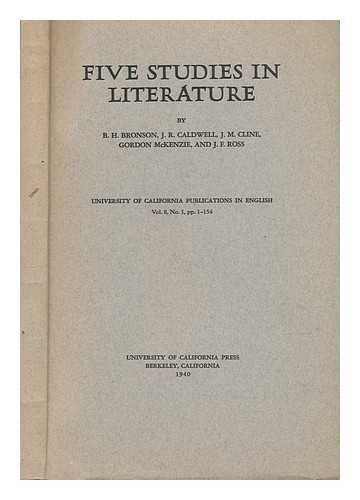 Five Studies in Literature. By B.H. Bronson, J.R. Caldwell, J.M. Cline, Gordon McKenzie, and J.F. Ross