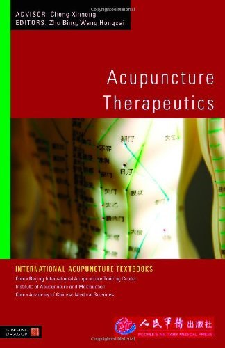 Acupuncture Therapeutics (International Acupuncture Textbooks) by Zhu Bing (Editor) (15-Oct-2010) Paperback