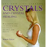 Crystals and Crystal Healing: Placements and Techniques for Restoring Balance and Health
