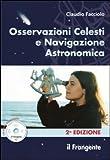 Image de Osservazioni celesti e navigazione astronomica. Con CD-ROM