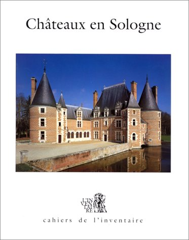 Châteaux en Sologne par Bernard Toulier
