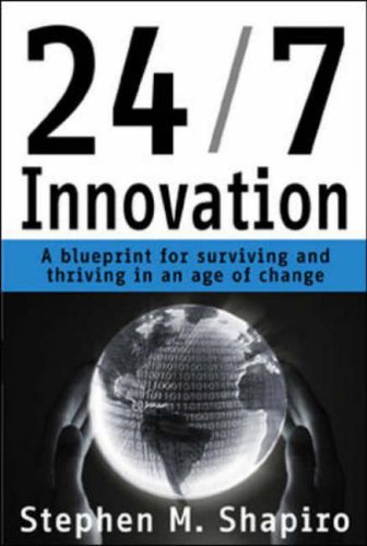 24-7-innovation-a-blueprint-for-surviving-and-thriving-in-an-age-of-change