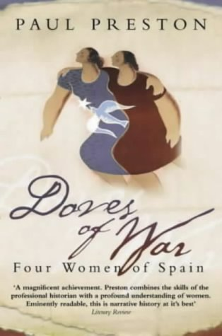 Doves Of War: Four Women of Spain (Five Women of the Spanish Civil War)