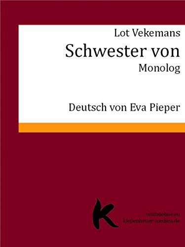 SCHWESTER VON: Monolog