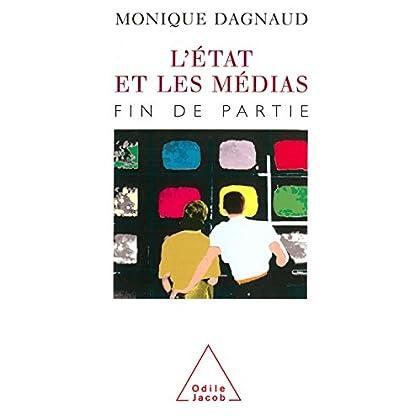 L' État et les Médias: Fin de partie (HISTOIRE ET DOCUMENT)