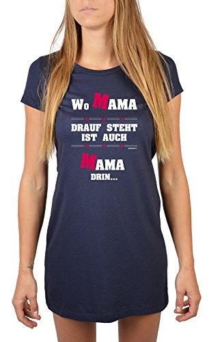 Nachthemd mit witzigem Motiv - Wo Mama drauf steht ist auch Mama drin - Geschenkidee - Muttertag - Farbe: navyblau Navyblau