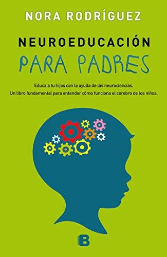 Neuroeducación para padres (No ficción) por Nora Rodríguez