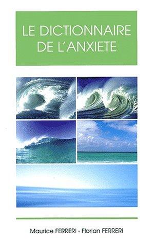 Le dictionnaire de l'anxiété par Maurice Ferreri