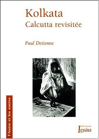 Kolkata : Calcutta revisitée par Paul Detienne