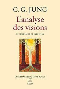 L'analyse des visions : Le séminaire de 1930-1934 par Carl Gustav Jung