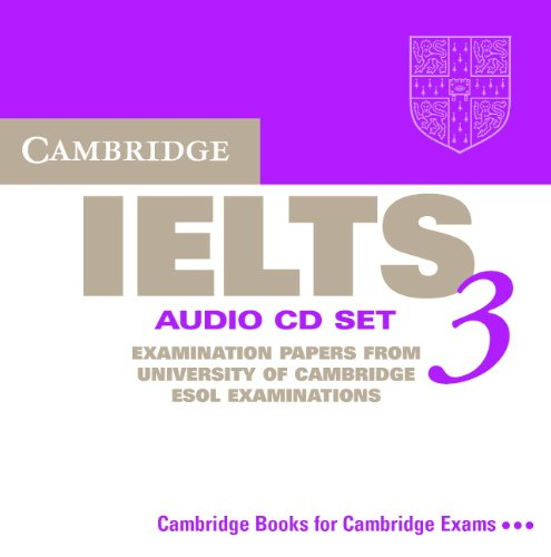 Cambridge IELTS 3 Audio CD Set (2 CDs): Examination Papers from the University of Cambridge Local Examinations Syndicate (IELTS Practice Tests)