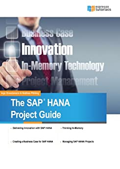 The SAP HANA Project Guide (English Edition) von [Brenckmann, Ingo, Pöhling, Mathias]