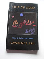 Out of Land: New and Selected Poems by Lawrence Sail (1992-10-01)