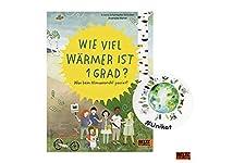 Wie viel wärmer ist 1 Grad?: Was beim Klimawandel passiert  Wird es wirklich immer wärmer? Kann man ein Grad Unterschied überhaupt spüren? Kinder wollen verstehen, was Klimawandel bedeutet. In anschaulichen Bildern und kurzen Texten werden die Zusamm...
