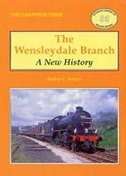 Wensleydale Branch: A New History (Oakwood library of railway history)