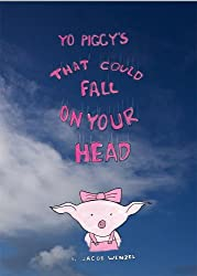 That Could Fall on Your Head (Yo Piggy Book 1) (English Edition)