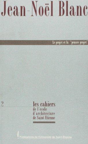 Le projet et la pensée-projet par Jean-Noël Blanc
