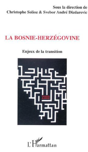 La Bosnie-Herzégovine. : Enjeux de la transition