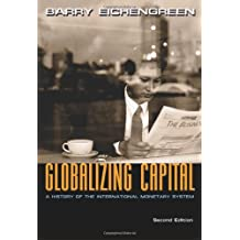 Globalizing Capital – A History of the International Monetary System