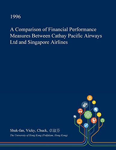 a-comparison-of-financial-performance-measures-between-cathay-pacific-airways-ltd-and-singapore-airl