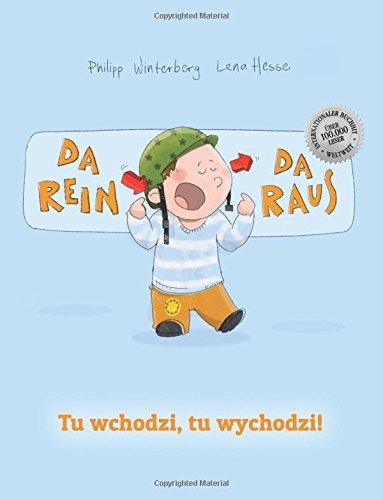 Da rein, da raus! Tu wchodzi, tu wychodzi!: Kinderbuch Deutsch-Polnisch (zweisprachig/bilingual)