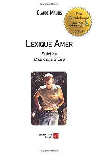 Lexique Amer: Suivi de Chansons à Lire par Claude Malius