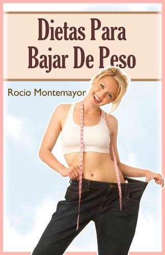 Dietas Para Bajar De Peso: Descubri: Los Dietas que te puedes Bajar De Peso (Spanish Edition)