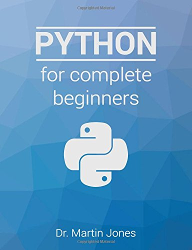 Python for complete beginners: A friendly guide to coding, no experience required