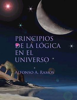 Principios de la lógica en el universo eBook: Alfonso Ramos: Amazon.es: Tienda Kindle