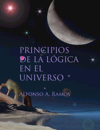 Principios de la lógica en el universo por Alfonso  Ramos