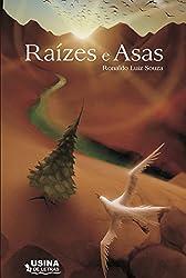 Raízes e asas (Portuguese Edition)