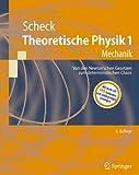 Theoretische Physik 1: Mechanik (Springer-Lehrbuch) (German Edition) - Florian Scheck