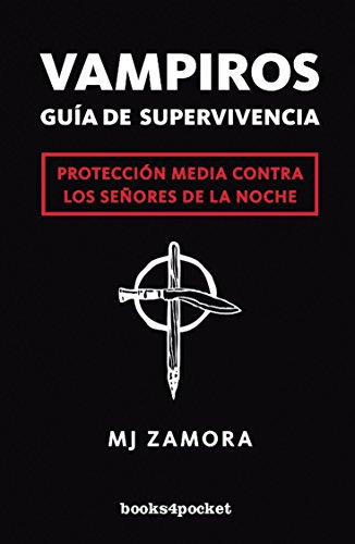 Vampiros. Guía de supervivencia (Narrativa (books 4 Pocket))