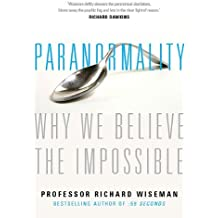 Paranormality: Why We See What Isn't There by Professor Richard Wiseman (2011-07-01)