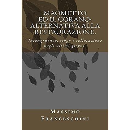 Maometto Ed Il Corano: Alternativa Alla Restaurazione.