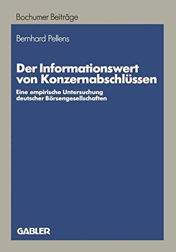 Der Informationswert von Konzernabschlüssen: Eine empirische Untersuchung deutscher Börsengesellschaften (Bochumer Beiträge zur Unternehmensführung und Unternehmensforschung, Band 33)
