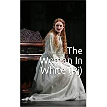 The Woman In White  : By Willie   (1860) (Illustrated) (English Edition)