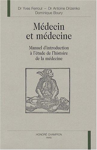 Médecin et médecine : Manuel d'introduction à l'étude de l'histoire de la médecine en PCEM 1