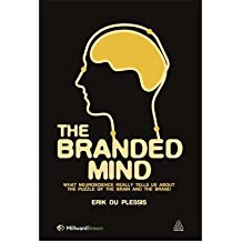 [(The Branded Mind: What Neuroscience Really Tells Us About the Puzzle of the Brain and the Brand)] [Author: Erik Du Plessis] published on (March, 2011)