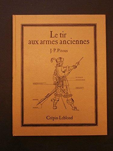 Le tir aux armes anciennes par J.P. Pitous