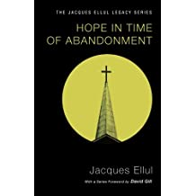 Hope in Time of Abandonment (Jacques Ellul Legacy)