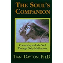 The Soul's Companion: Connecting with the Soul Through Daily Meditations