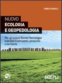 Nuovo ecologia e geopedologia. Per gli Istituti tecnici tecnologici indirizzo costruzioni, ambiente e territorio