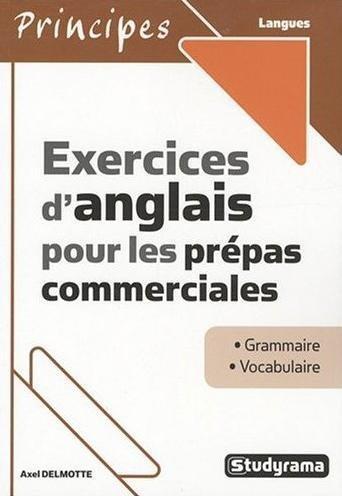 Exercices d'Anglais pour les Prépas Commerciales