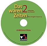 Das waren Zeiten, Neue Ausgabe Hessen (G9), Bd.2 : Mittelalter und Neuzeit, Lehrermaterialien, 1 CD-ROM