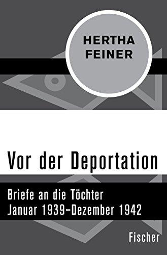 Vor der Deportation: Briefe an die Töchter. Januar 1939–Dezember 1942