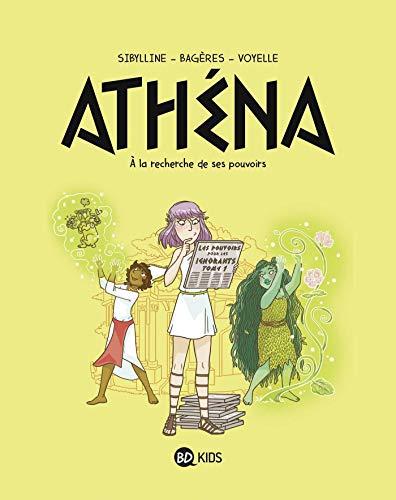 Athéna, Tome 02: Athéna 2 - À la recherche de son pouvoir
